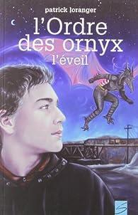 L'Ordre des Ornyx, tome 1 : l'Éveil par Patrick Loranger