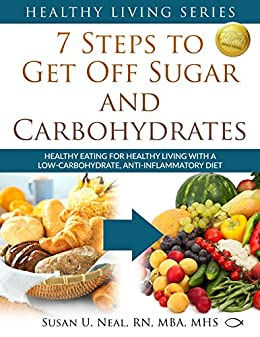 7 steps to get off sugar and carbohydrates healthy eating for