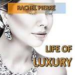 Life of Luxury | Rachel Pierre