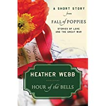 Hour of the Bells: A Short Story from Fall of Poppies: Stories of Love and the Great War