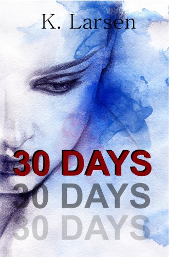 30 Days by [Larsen, K.]