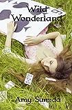 Wild Wonderland: A modern Alice in Wonderland (Fight For Your Fairy Tale Book 2)