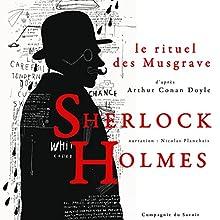 Le rituel des Musgrave (Les enquêtes de Sherlock Holmes et du Dr Watson) | Livre audio Auteur(s) : Arthur Conan Doyle Narrateur(s) : Nicolas Planchais
