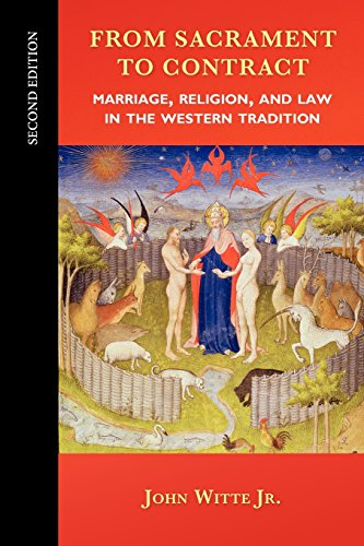 From Sacrament to Contract, Second Edition: Marriage, Religion, and Law in the Western Tradition