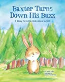 Baxter Turns Down His Buzz: A Story for Little Kids About ADHD