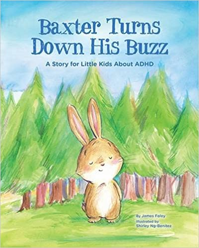 A Story For Little Kids About ADHD Baxter Turns Down His Buzz