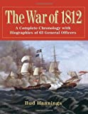 Front cover for the book The War of 1812: A Complete Chronology with Biographies of 63 General Officers by Bud Hannings