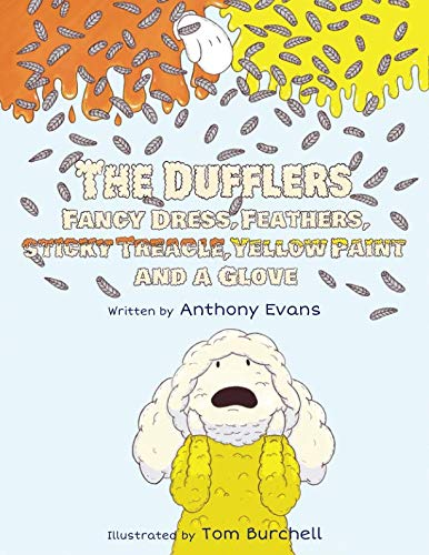 The Dufflers - Fancy Dress, Feathers, Sticky Treacle, Yellow Paint and a Glove ()