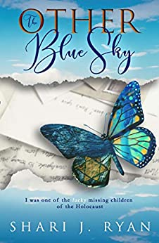 The Other Blue Sky: Surviving the Holocaust by [Ryan, Shari J.]