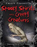 Spooky Spirits and Creepy Creatures, Barbara Cox and Scott Forbes, 1482402432