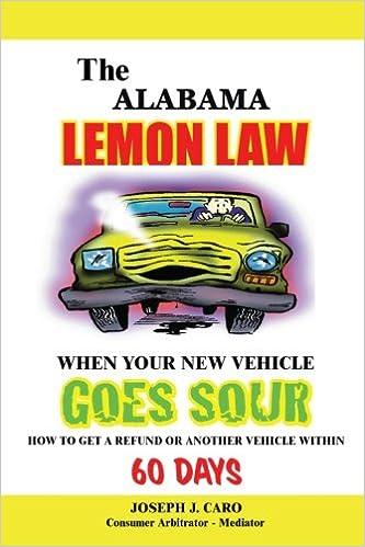 Alabama Lemon Law >> The Alabama Lemon Law When Your New Vehicle Goes Sour Joseph J