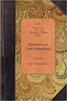 Book Narratives of New Netherland (American Philosophy and Religion) by John Franklin Jameson (2009-05-28)