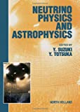 img - for Neutrino Physics and Astrophysics book / textbook / text book