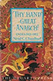 img - for THY HAND, GREAT ANARCH! India: 1921-1952. book / textbook / text book