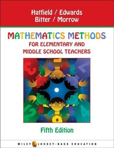 Mathematics Methods for Elementary and Middle School Teachers by Mary M. Hatfield (2004-04-29)