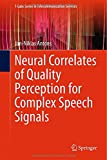 Neural Correlates of Quality Perception for Complex Speech Signals, Antons, Jan-Niklas, 3319155202