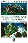 GEOPOLITIQUE AUX PAYSAGES