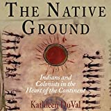 #3: The Native Ground: Indians and Colonists in the Heart of the Continent