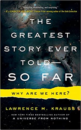 The Greatest Story Ever Told - So Far Why Are We Here (Unabridged) - Lawrence M. Krauss