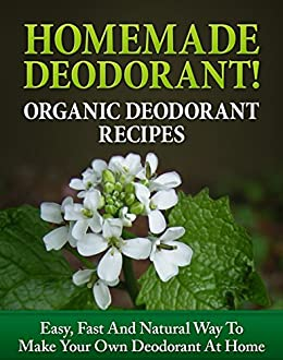 Homemade Deodorant Organic Recipes Natural ebook product image