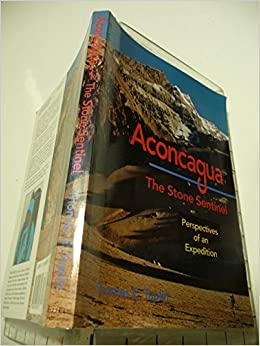 Aconcagua - The Stone Sentinel: Perspectives of an Expedition