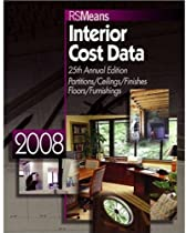 2008 Interior Cost Data (Means Interior Cost Data; 25th Annual Edition Partitions/Ceilings/Finishes/Floors/Furnishings)