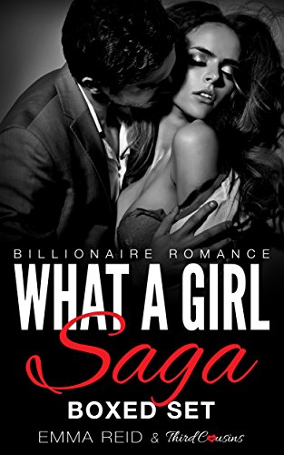 What A Girl Saga: (Billionaire Romance) Boxed Set (Alpha Billionaire Romance Series) (Kelly Violet)