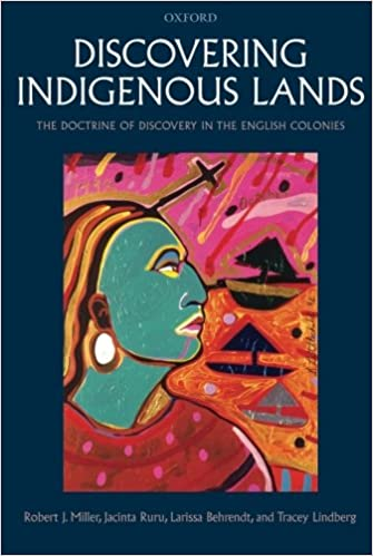 Discovering Indigenous Lands The Doctrine of Discovery in the English Colonies