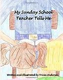 My Sunday School Teacher Tells Me, Tricia Andersen, 1479266434