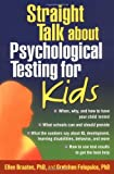 Straight Talk about Psychological Testing for Kids, Ellen B. Braaten and Gretchen Felopulos, 1572307870