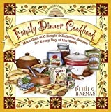 Mormon Pantry Family Dinner Cookbook More Than 400 Simple & Delicious Recipes for Every Day of the W