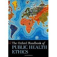 The Oxford Handbook of Public Health Ethics (Oxford Handbooks)