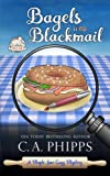 Bagels and Blackmail: A Maple Lane Cozy Mystery (Maple Lane Mysteries) by  C. A. Phipps in stock, buy online here