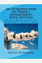 An Introduction to Project Management, Sixth Edition Paperback