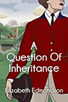 A Question of Inheritance (A Very English Mystery Book 2)