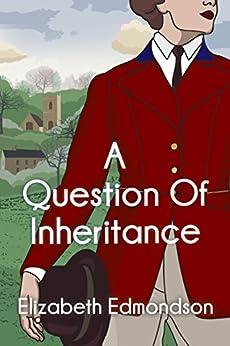 A Question of Inheritance (A Very English Mystery Book 2) by [Edmondson, Elizabeth]