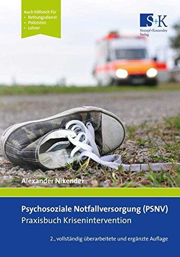Psychosoziale Notfallversorgung (PSNV) – Praxisbuch Krisenintervention Taschenbuch – 1. September 2017 Alexander Nikendei Stumpf + Kossendey 3943174778 Angewandte Psychologie