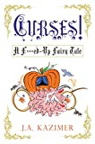 Curses!: A F***ed-Up Fairytale