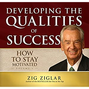 Zig Ziglar - How to Stay Motivated