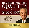 How to Stay Motivated: Developing the Qualities of Success Hörbuch von Zig Ziglar Gesprochen von: Zig Ziglar