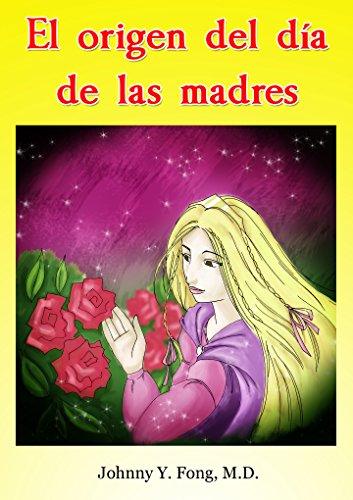 Descargar Libro El Origen Del Día De Las Madres Johnny Fong - M.d.