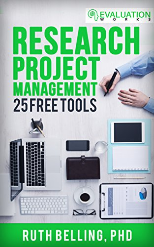 Research Project Management: 25 Free Tools (Evaluation Works' Research Guides Book - Education Ebooks Free