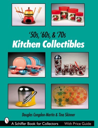 Download 50s, '60s, & '70s Kitchen Collectibles (Schiffer Book for Collectors) pdf