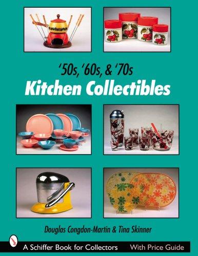 50s, '60s, & '70s Kitchen Collectibles (Schiffer Book for Collectors) pdf epub