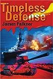 Timeless Defense, James Falkner, 0595198619