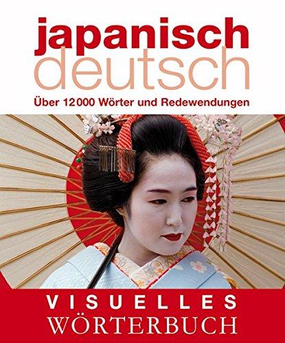 Visuelles Wörterbuch Japanisch–Deutsch: Über 12.000 Wörter und Redewendungen (Coventgarden)