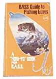 """BASS Guide to Fishing Lures: A """"How To"""" Book from B.A.S.S."""