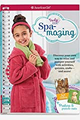 Spa-mazing!: Discover your own way to relax and pamper yourself with activities, quizzes, crafts-and more! (Truly Me) Spiral-bound
