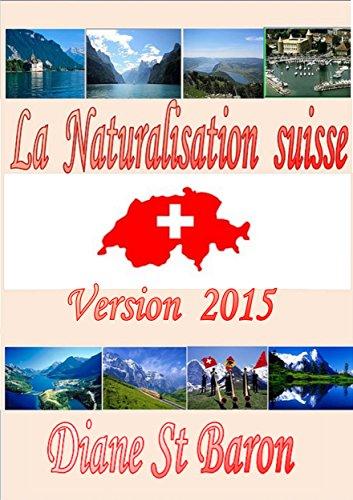 Naturalisation suisse - Version 2015: Préparation Questions-Réponses Pour Votre Naturationalisation, Canton de Vaud (French Edition)
