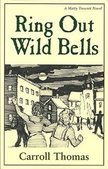 Ring Out Wild Bells (Matty Trescott Novels) by [Thomas, Carroll, Shmurak, Carole, Ratliff, Thomas]